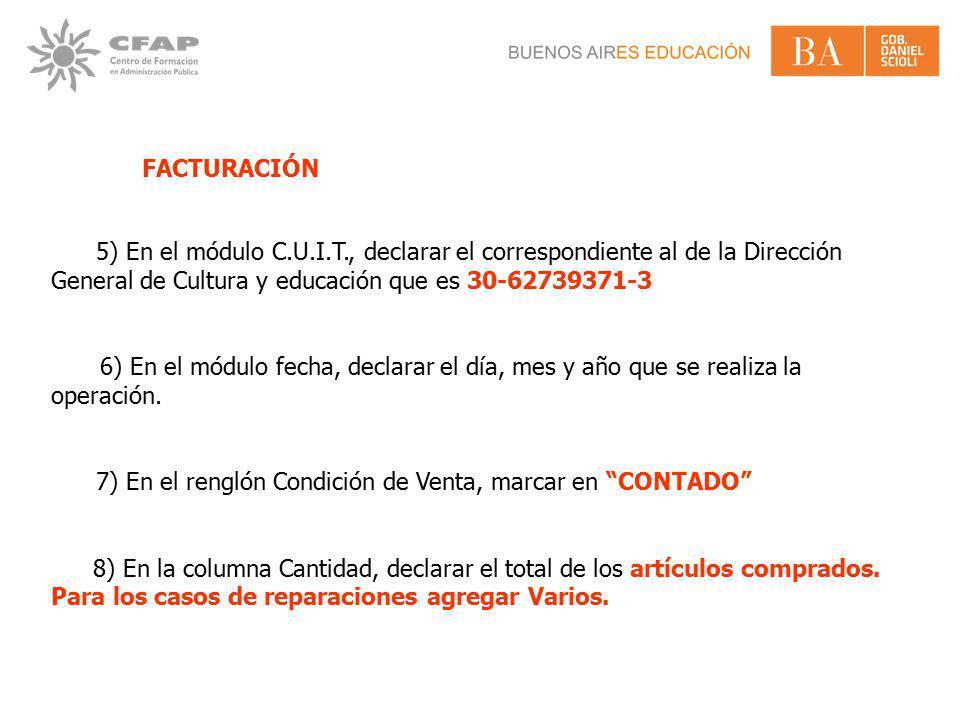 FACTURACIÓN 5) En el módulo C.U.I.T., declarar el correspondiente al de la Dirección General de Cultura y educación que es 30-62739371-3.