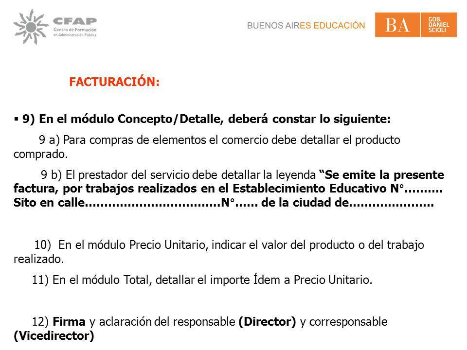 FACTURACIÓN: 9) En el módulo Concepto/Detalle, deberá constar lo siguiente: