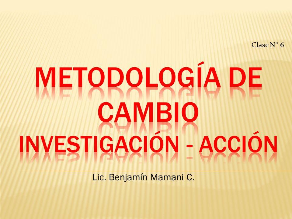 Metodología de cambio investigación - acción