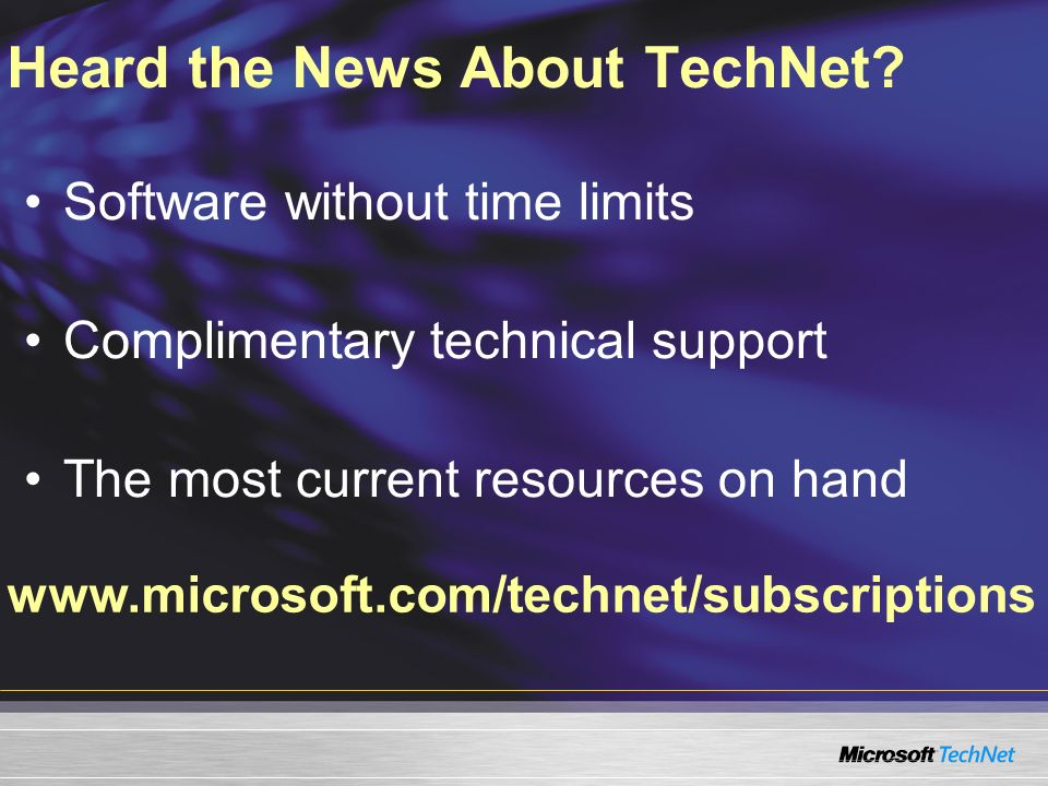 Heard the News About TechNet