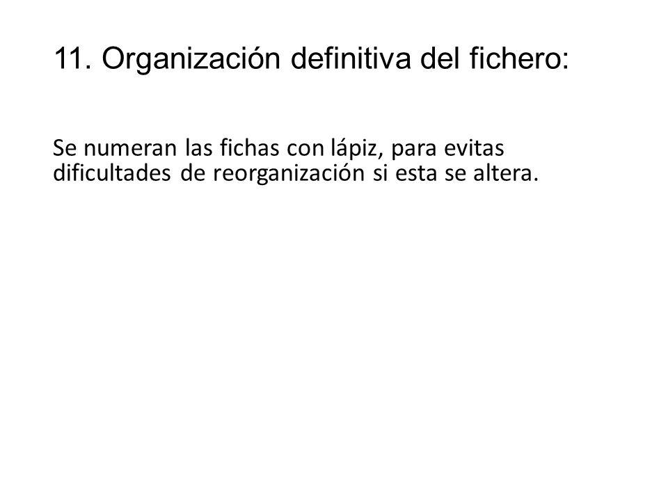 11. Organización definitiva del fichero: