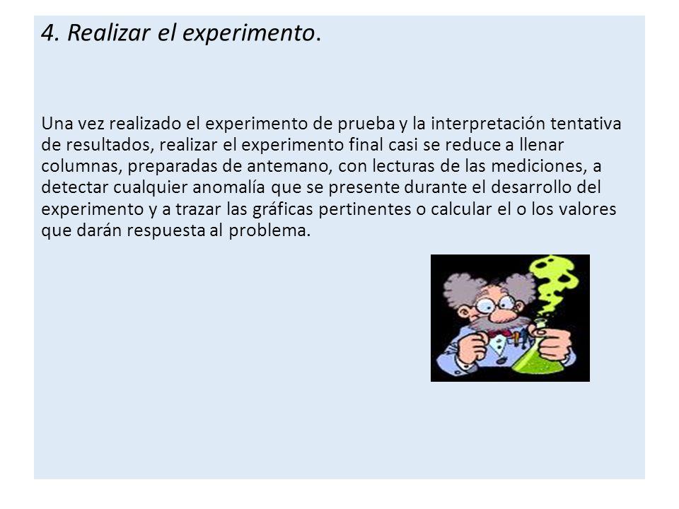 4. Realizar el experimento.