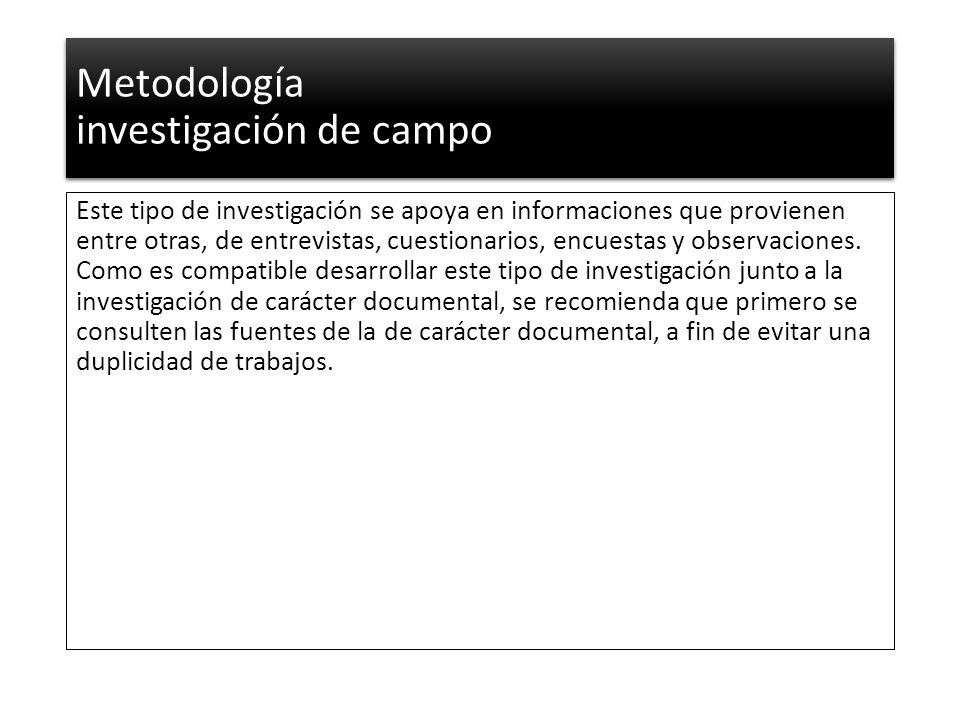 Metodología investigación de campo