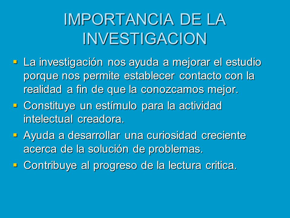 IMPORTANCIA DE LA INVESTIGACION