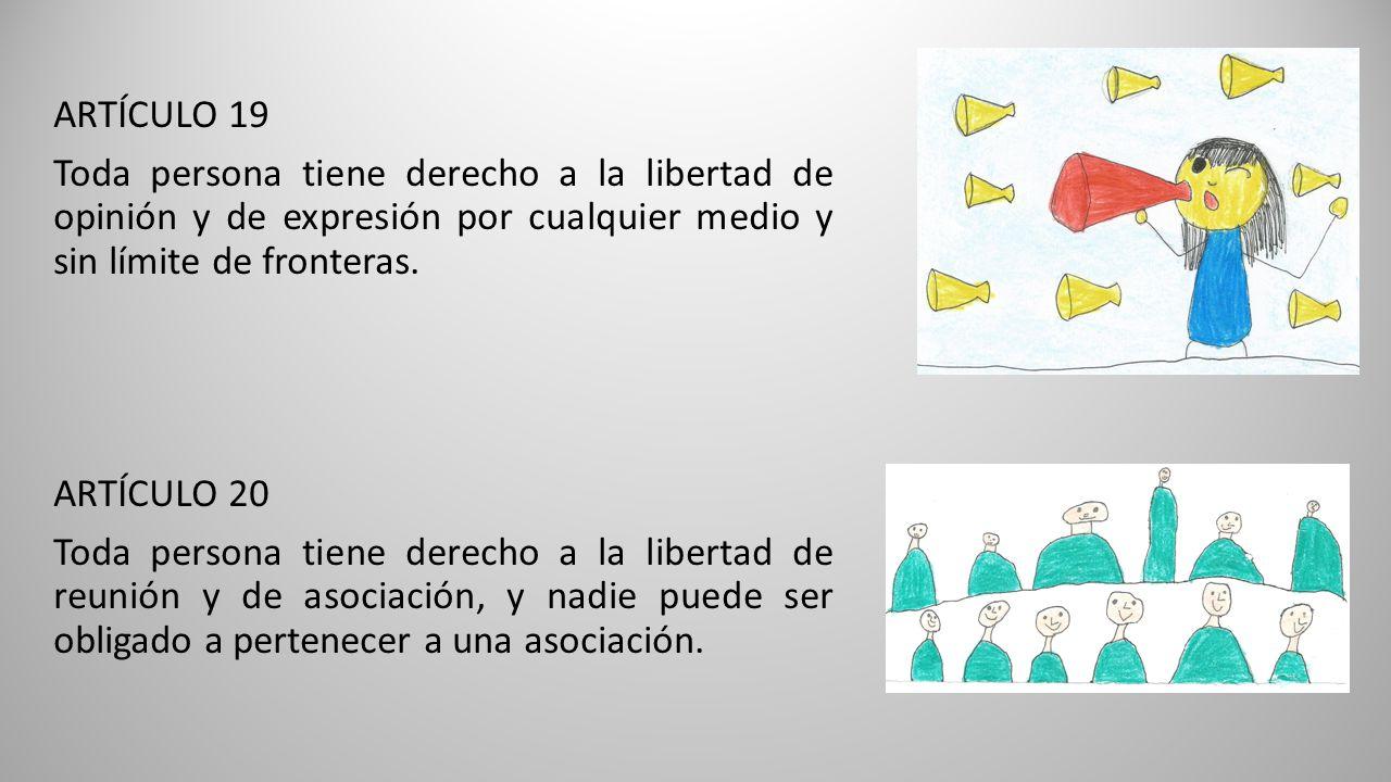 ARTÍCULO 19 Toda persona tiene derecho a la libertad de opinión y de expresión por cualquier medio y sin límite de fronteras.