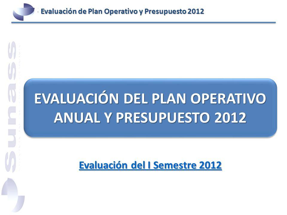 EVALUACIÓN DEL PLAN OPERATIVO ANUAL Y PRESUPUESTO 2012