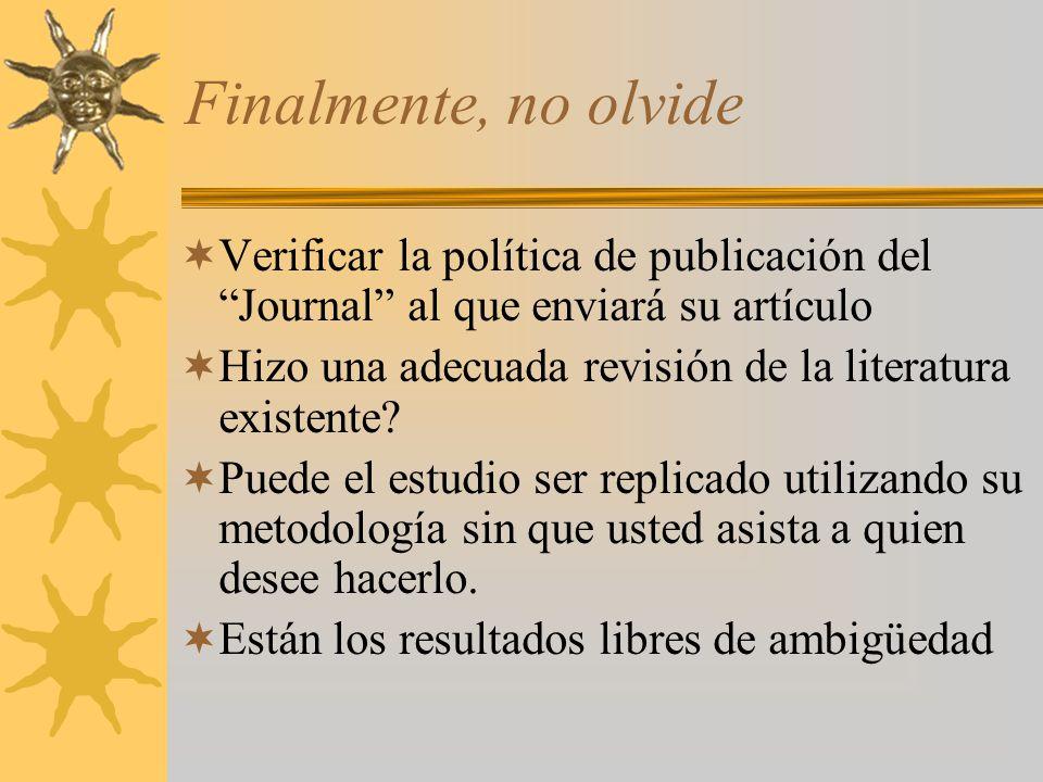 Finalmente, no olvide Verificar la política de publicación del Journal al que enviará su artículo.