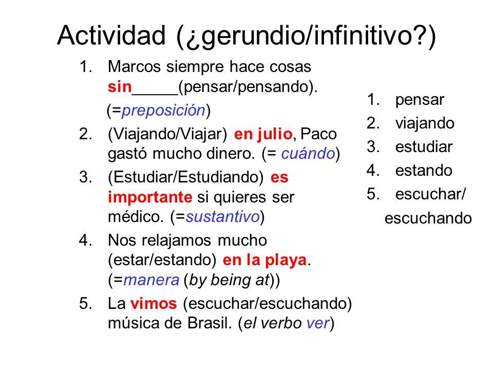 Actividad (¿gerundio/infinitivo )
