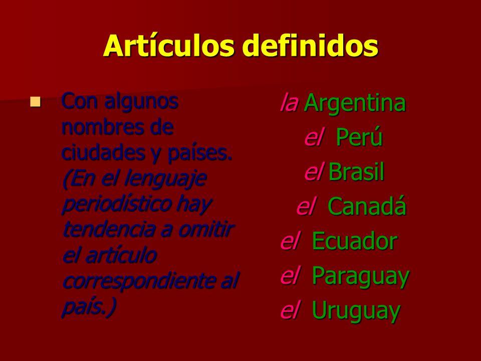 Artículos definidos la Argentina el Perú el Brasil el Canadá