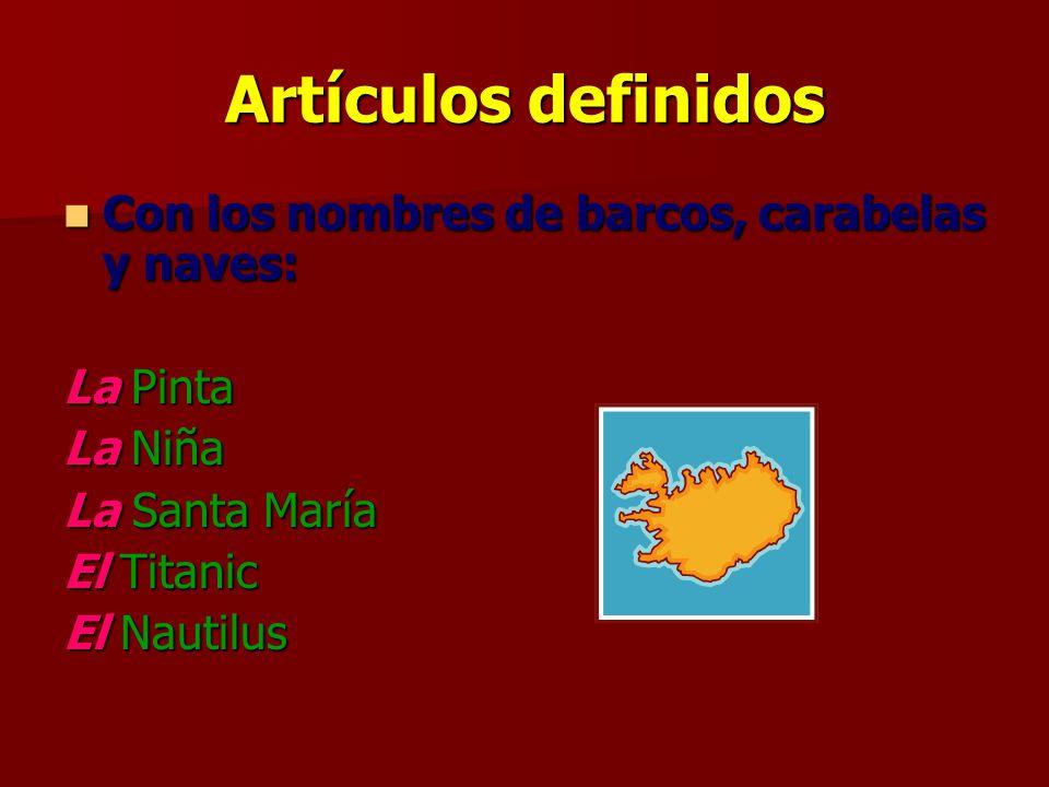 Artículos definidos Con los nombres de barcos, carabelas y naves: