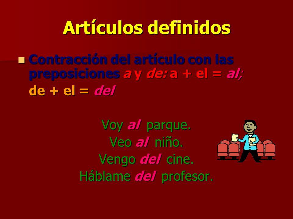 Artículos definidos Contracción del artículo con las preposiciones a y de: a + el = al; de + el = del.