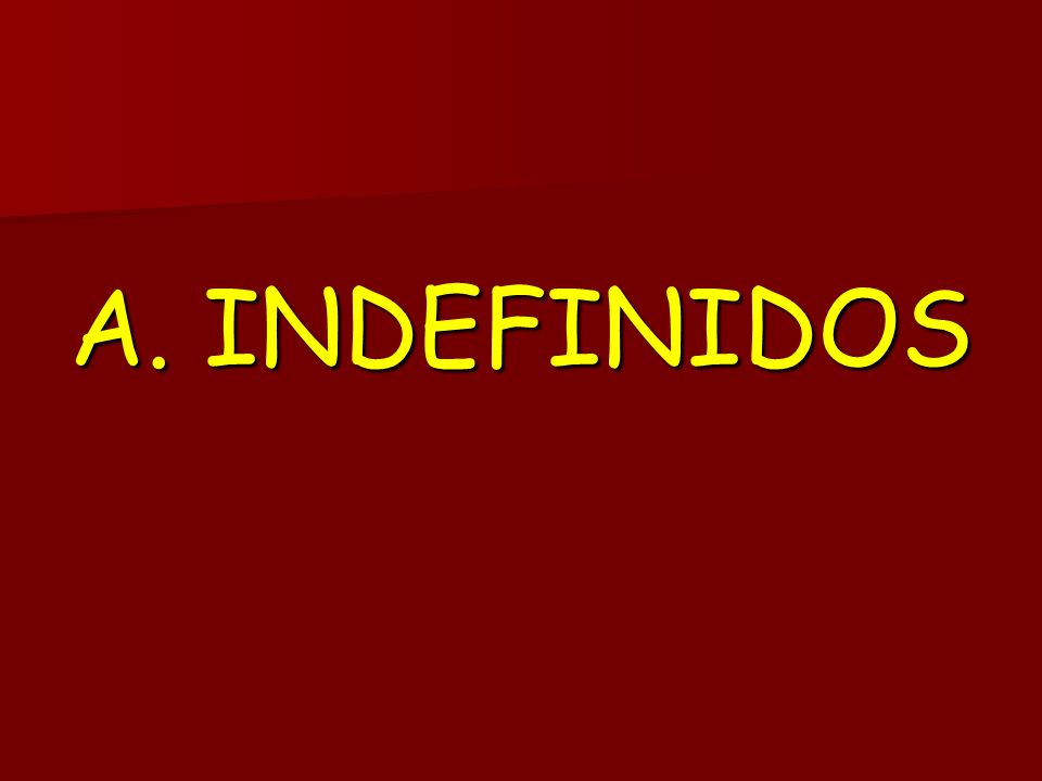 A. INDEFINIDOS