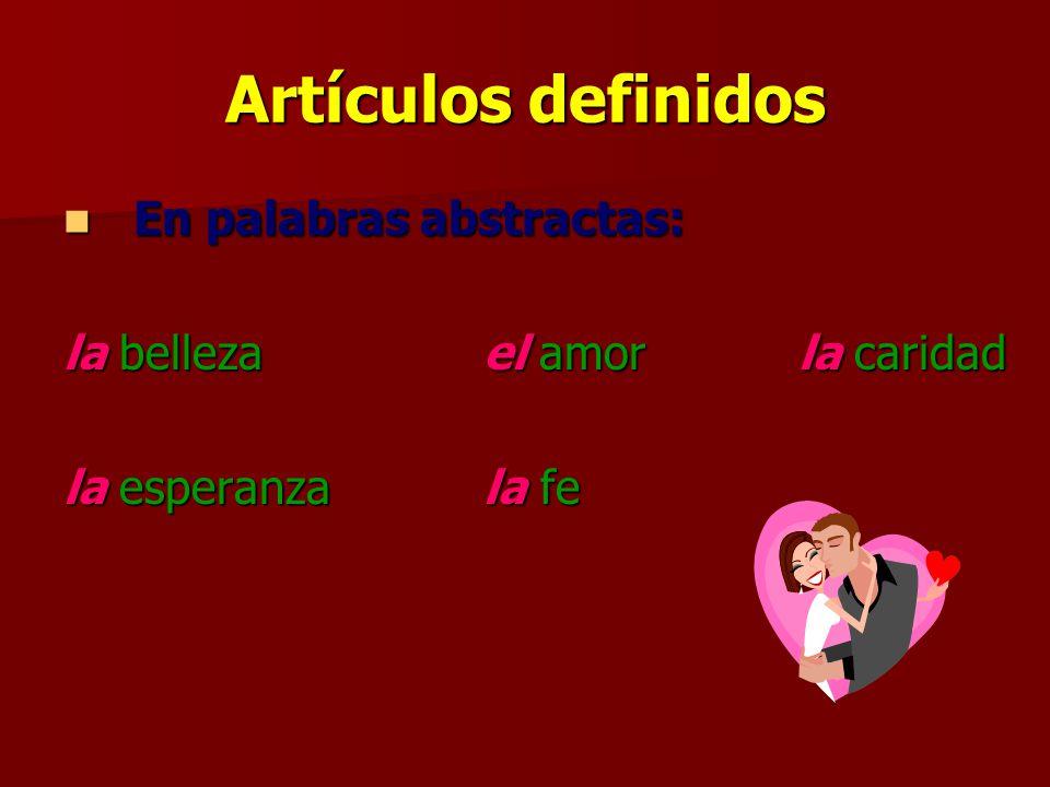 Artículos definidos En palabras abstractas: