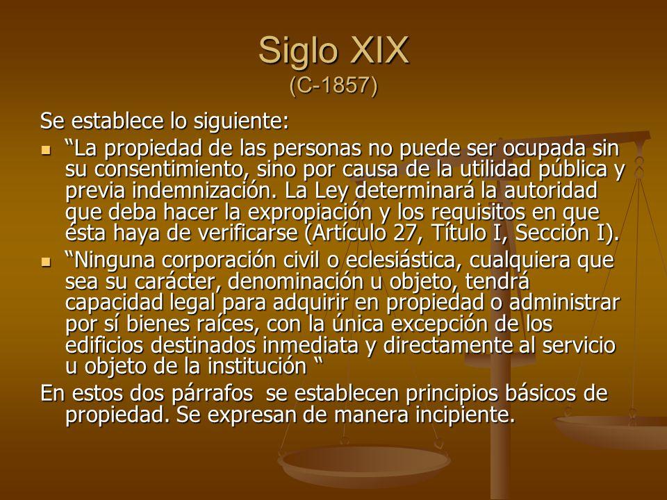 Siglo XIX (C-1857) Se establece lo siguiente: