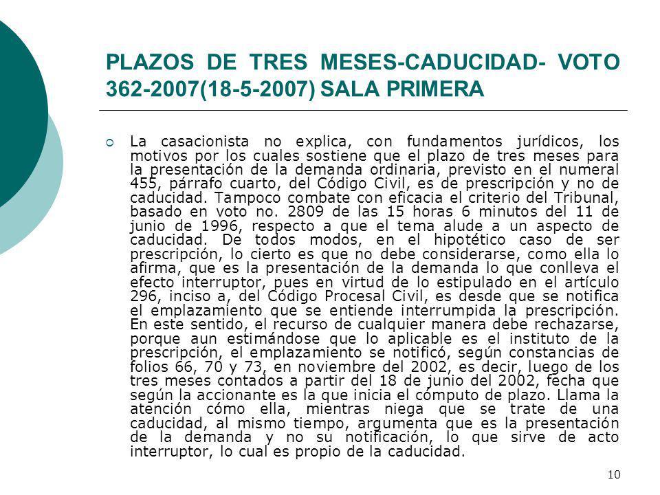 PLAZOS DE TRES MESES-CADUCIDAD- VOTO 362-2007(18-5-2007) SALA PRIMERA