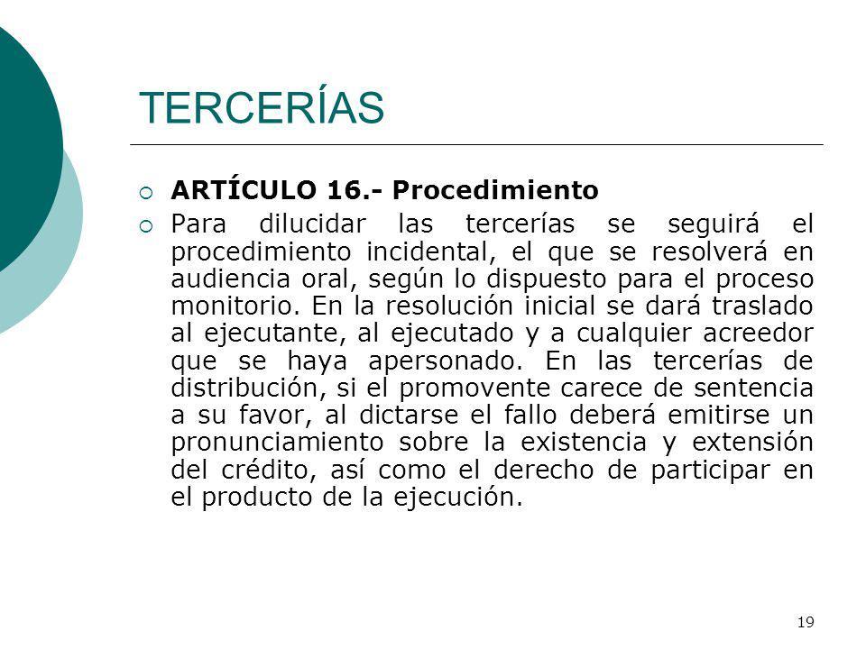 TERCERÍAS ARTÍCULO 16.- Procedimiento