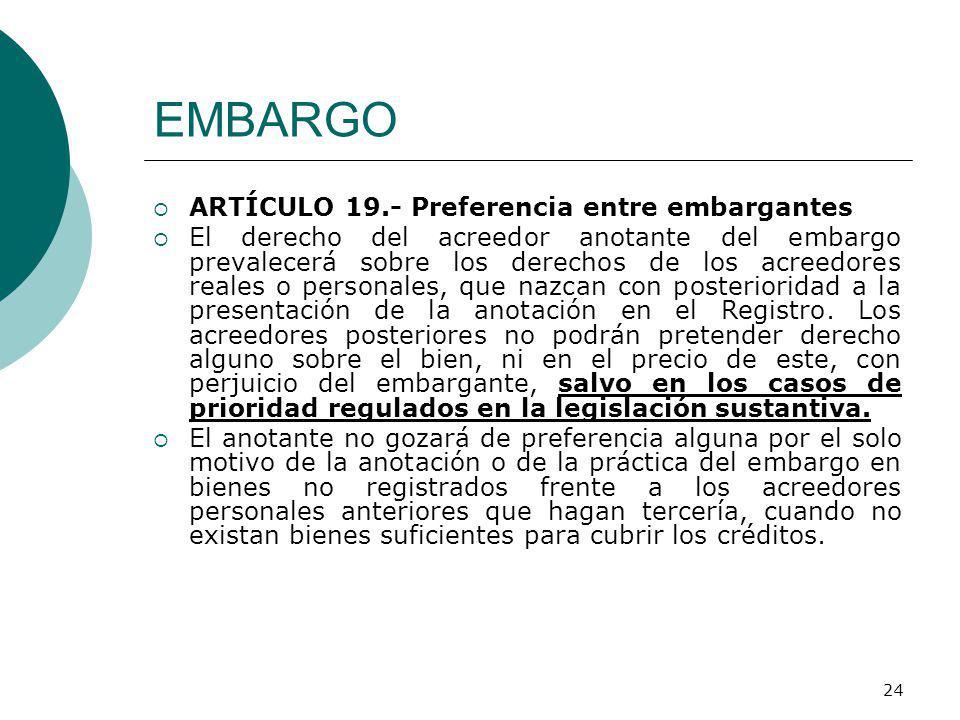 EMBARGO ARTÍCULO 19.- Preferencia entre embargantes