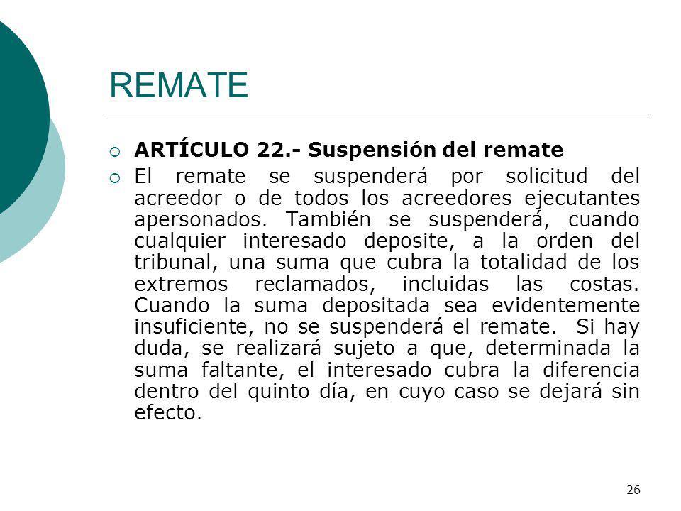 REMATE ARTÍCULO 22.- Suspensión del remate