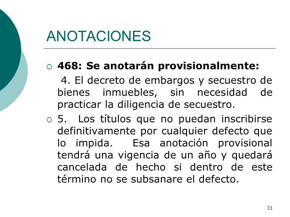 ANOTACIONES 468: Se anotarán provisionalmente: