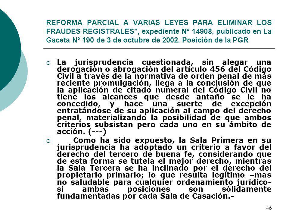 REFORMA PARCIAL A VARIAS LEYES PARA ELIMINAR LOS FRAUDES REGISTRALES , expediente N° 14908, publicado en La Gaceta N° 190 de 3 de octubre de 2002. Posición de la PGR
