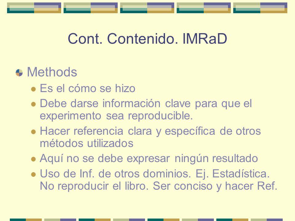 Cont. Contenido. IMRaD Methods Es el cómo se hizo