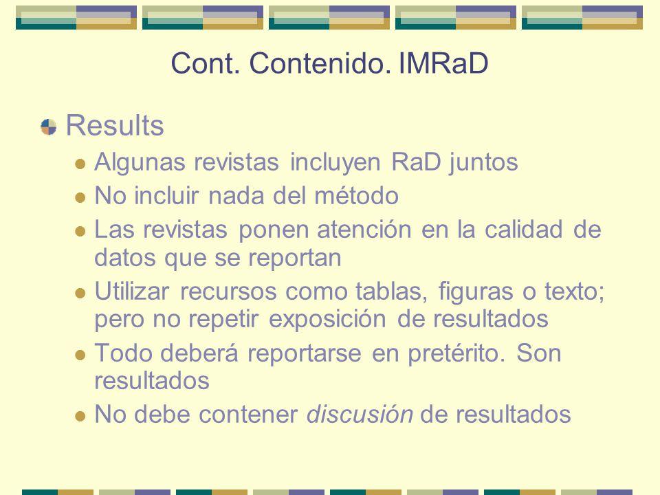 Cont. Contenido. IMRaD Results Algunas revistas incluyen RaD juntos