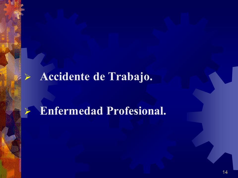 Accidente de Trabajo. Enfermedad Profesional.