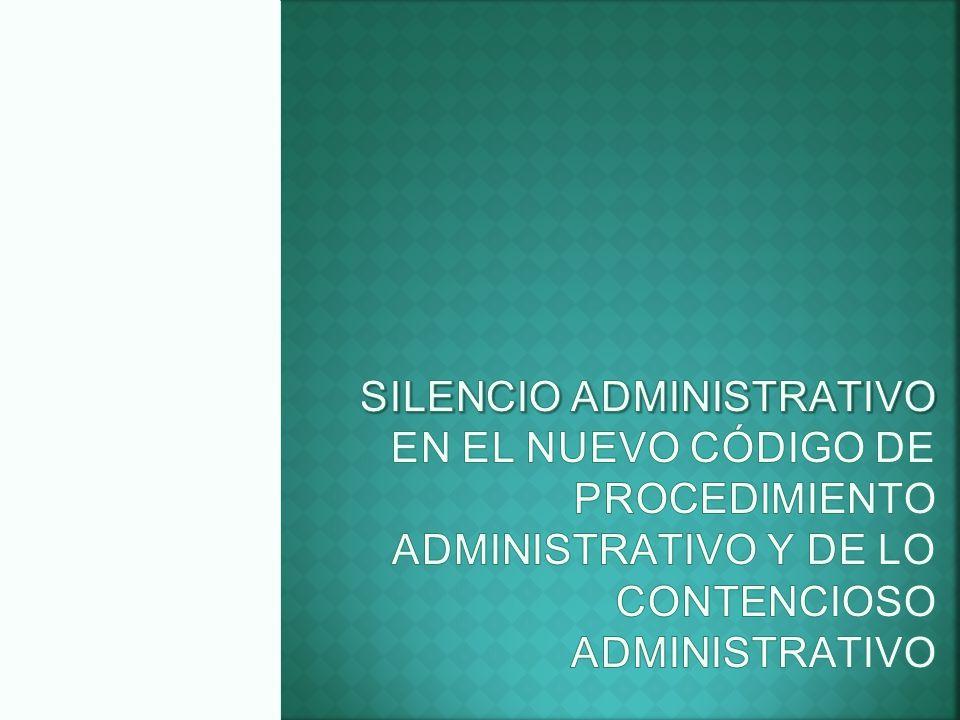 Silencio administrativo en el nuevo código de procedimiento administrativo y de lo contencioso administrativo