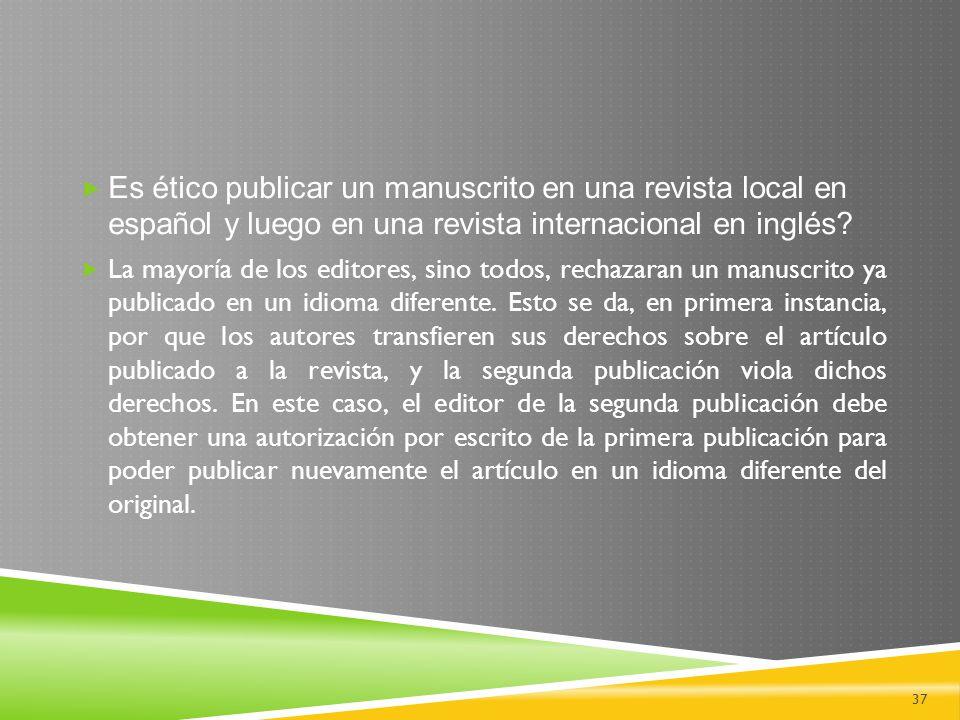 Es ético publicar un manuscrito en una revista local en español y luego en una revista internacional en inglés