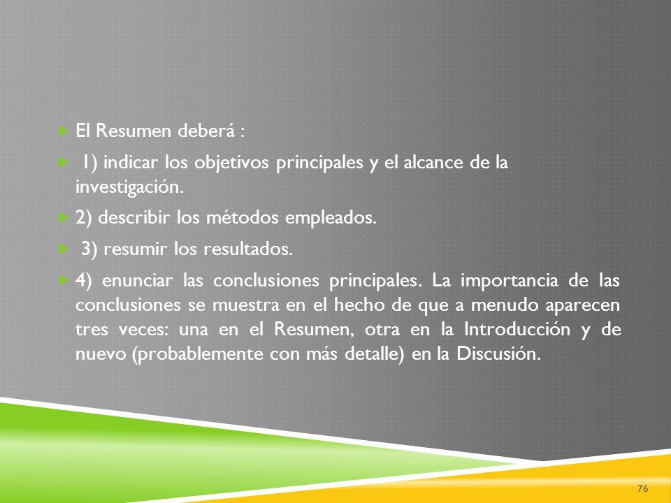 1) indicar los objetivos principales y el alcance de la investigación.