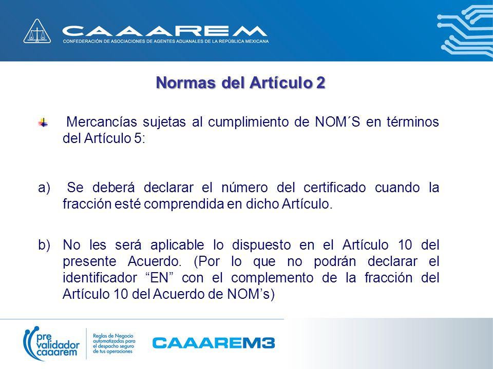 Normas del Artículo 2 Mercancías sujetas al cumplimiento de NOM´S en términos del Artículo 5:
