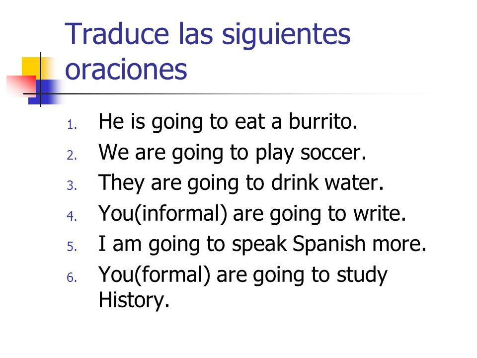 Traduce las siguientes oraciones