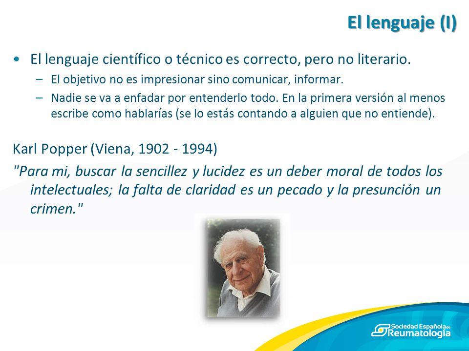 El lenguaje (I) El lenguaje científico o técnico es correcto, pero no literario. El objetivo no es impresionar sino comunicar, informar.