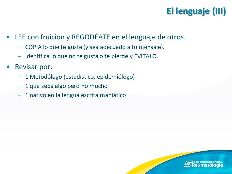 El lenguaje (III) LEE con fruición y REGODÉATE en el lenguaje de otros. COPIA lo que te guste (y sea adecuado a tu mensaje).