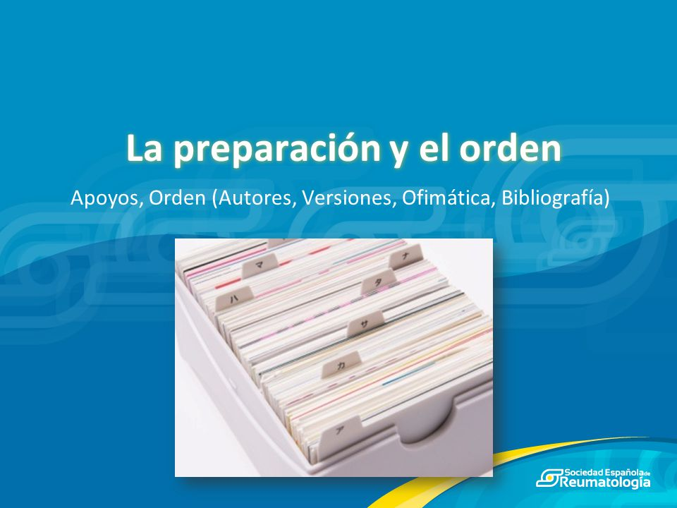 La preparación y el orden