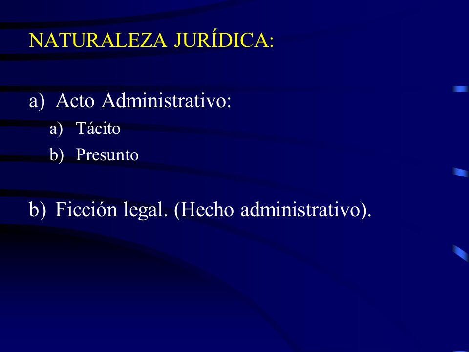 Ficción legal. (Hecho administrativo).