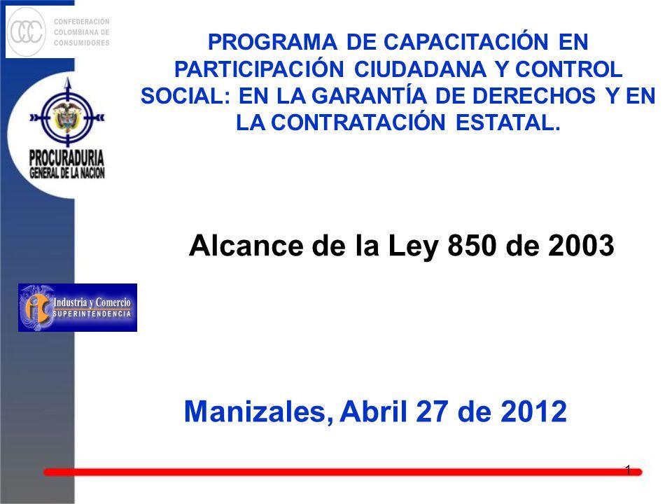 Alcance de la Ley 850 de 2003 Manizales, Abril 27 de 2012