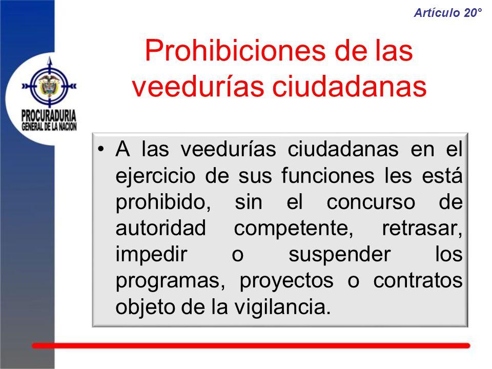 Prohibiciones de las veedurías ciudadanas