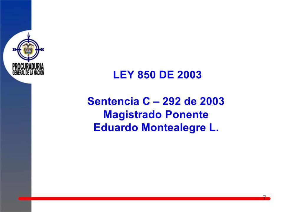 LEY 850 DE 2003 Sentencia C – 292 de 2003 Magistrado Ponente Eduardo Montealegre L.