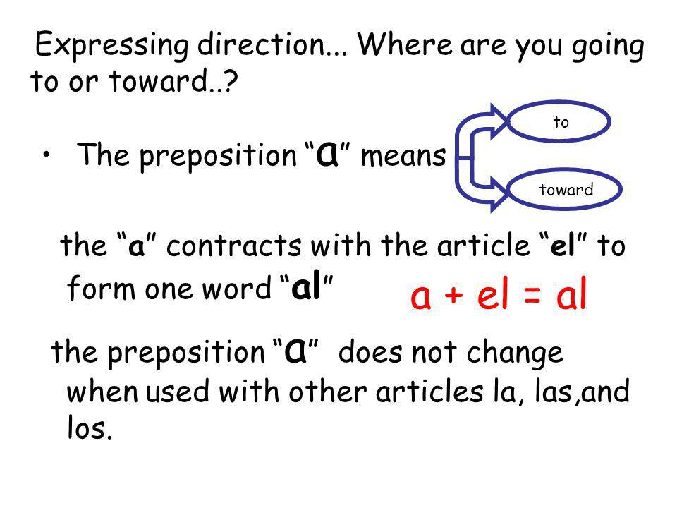 a + el = al The preposition a means