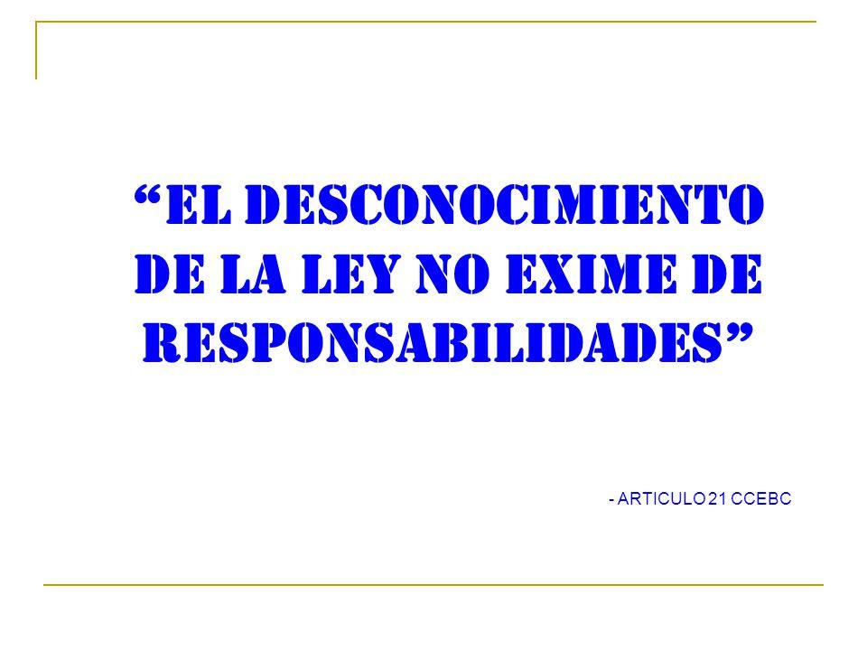 EL DESCONOCIMIENTO DE LA LEY NO EXIME DE RESPONSABILIDADES