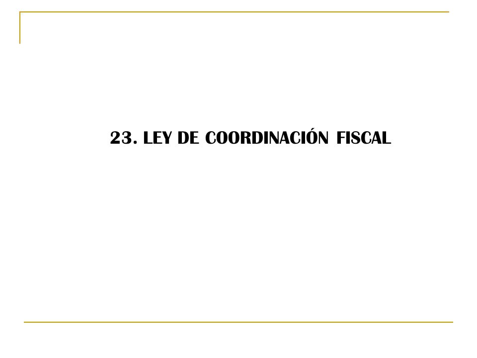 23. LEY DE COORDINACIÓN FISCAL