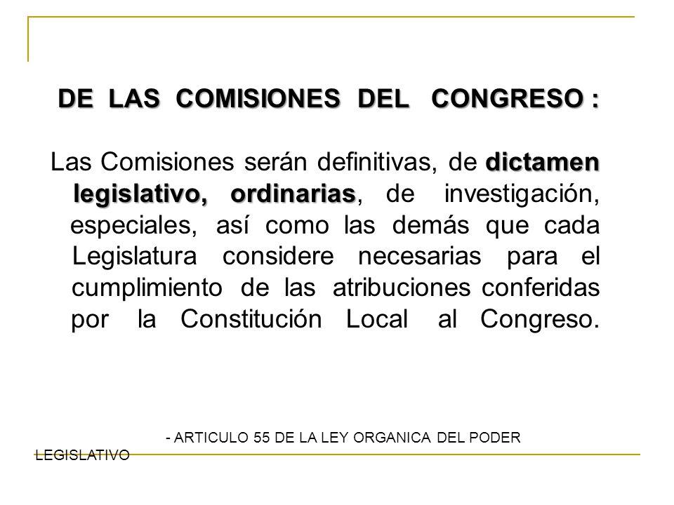 DE LAS COMISIONES DEL CONGRESO :