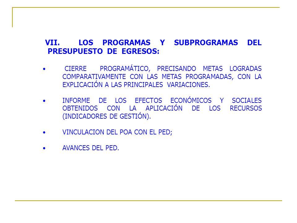VII. LOS PROGRAMAS Y SUBPROGRAMAS DEL PRESUPUESTO DE EGRESOS: