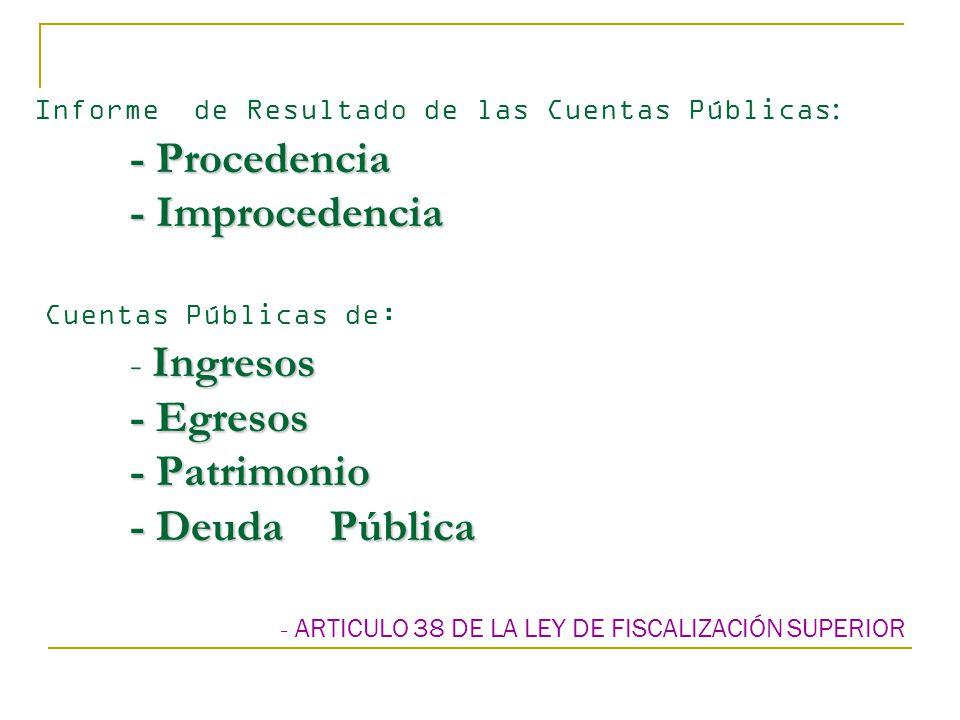 Informe de Resultado de las Cuentas Públicas:. - Procedencia
