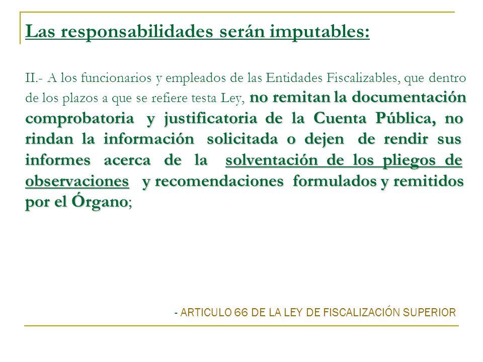 Las responsabilidades serán imputables: II