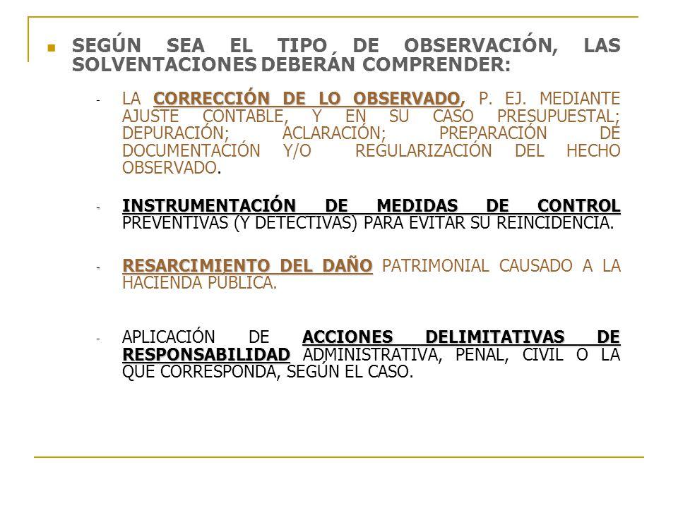 SEGÚN SEA EL TIPO DE OBSERVACIÓN, LAS SOLVENTACIONES DEBERÁN COMPRENDER: