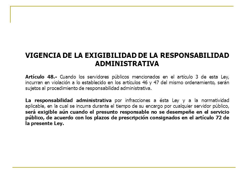 VIGENCIA DE LA EXIGIBILIDAD DE LA RESPONSABILIDAD ADMINISTRATIVA