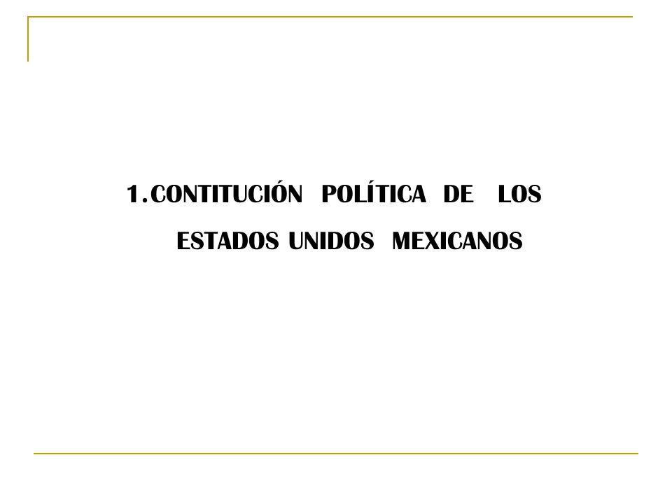 CONTITUCIÓN POLÍTICA DE LOS ESTADOS UNIDOS MEXICANOS