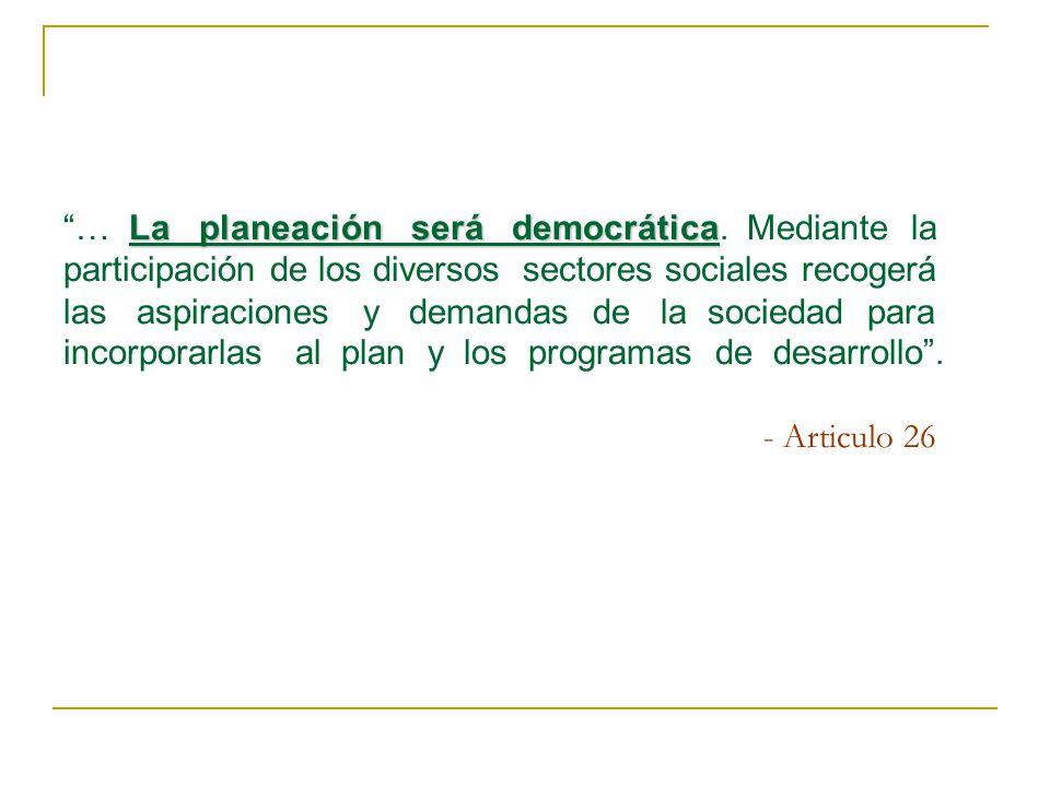 … La planeación será democrática
